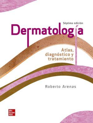 DERMATOLOGIA. ATlAS DIAGNOSTICO Y TRATAMIENTO / 7 ED 7 AUTOR ARENAS