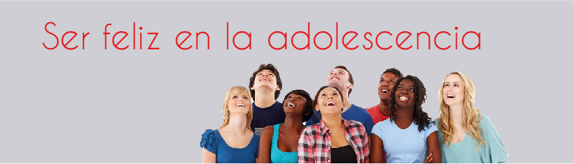 Ser feliz en la adolescencia